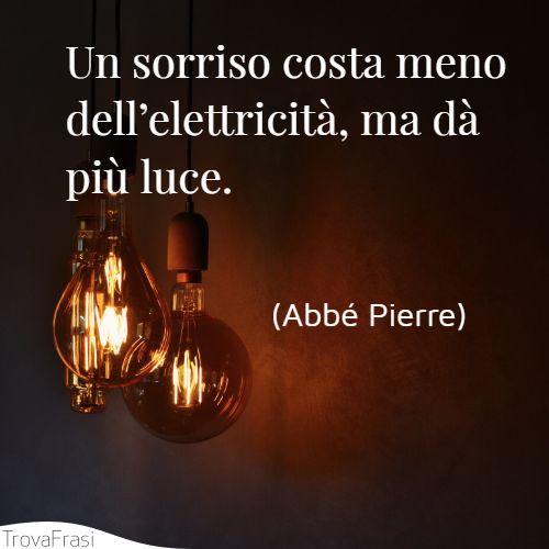 Un sorriso costa meno dell'elettricità, ma dà più luce