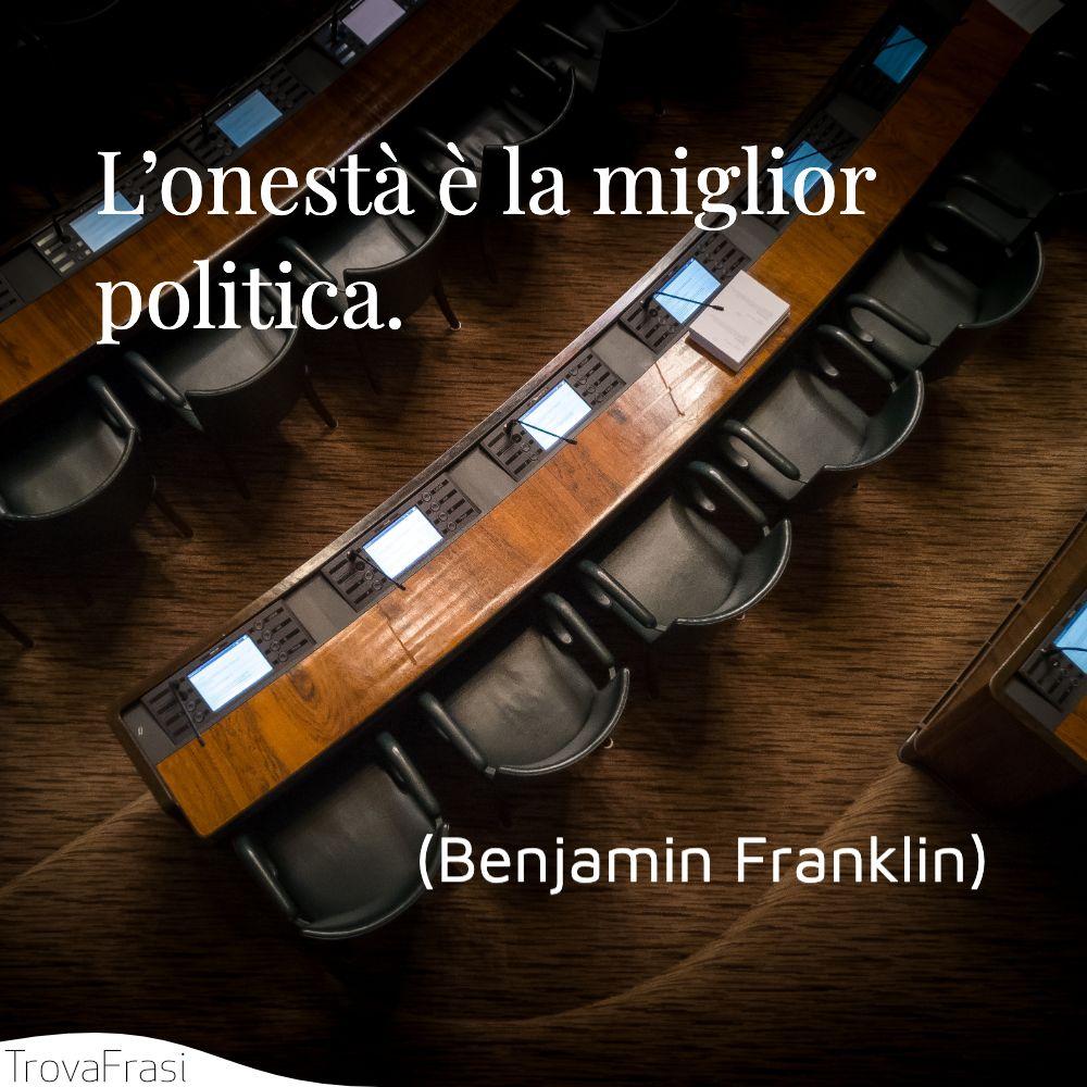 L'onestà è la miglior politica.
