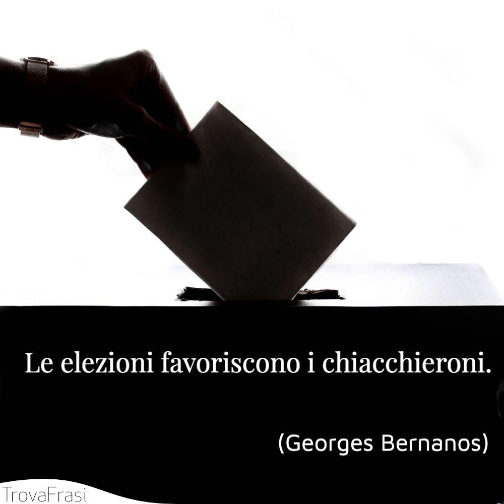 Le elezioni favoriscono i chiacchieroni.