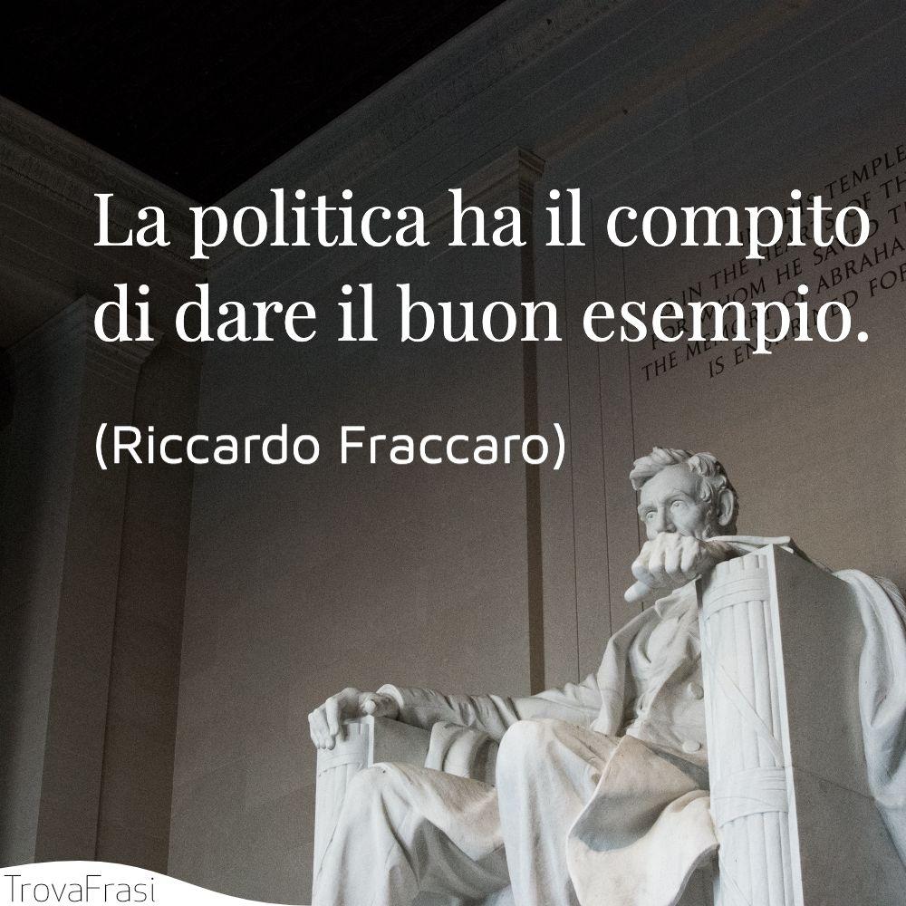 La politica ha il compito di dare il buon esempio.