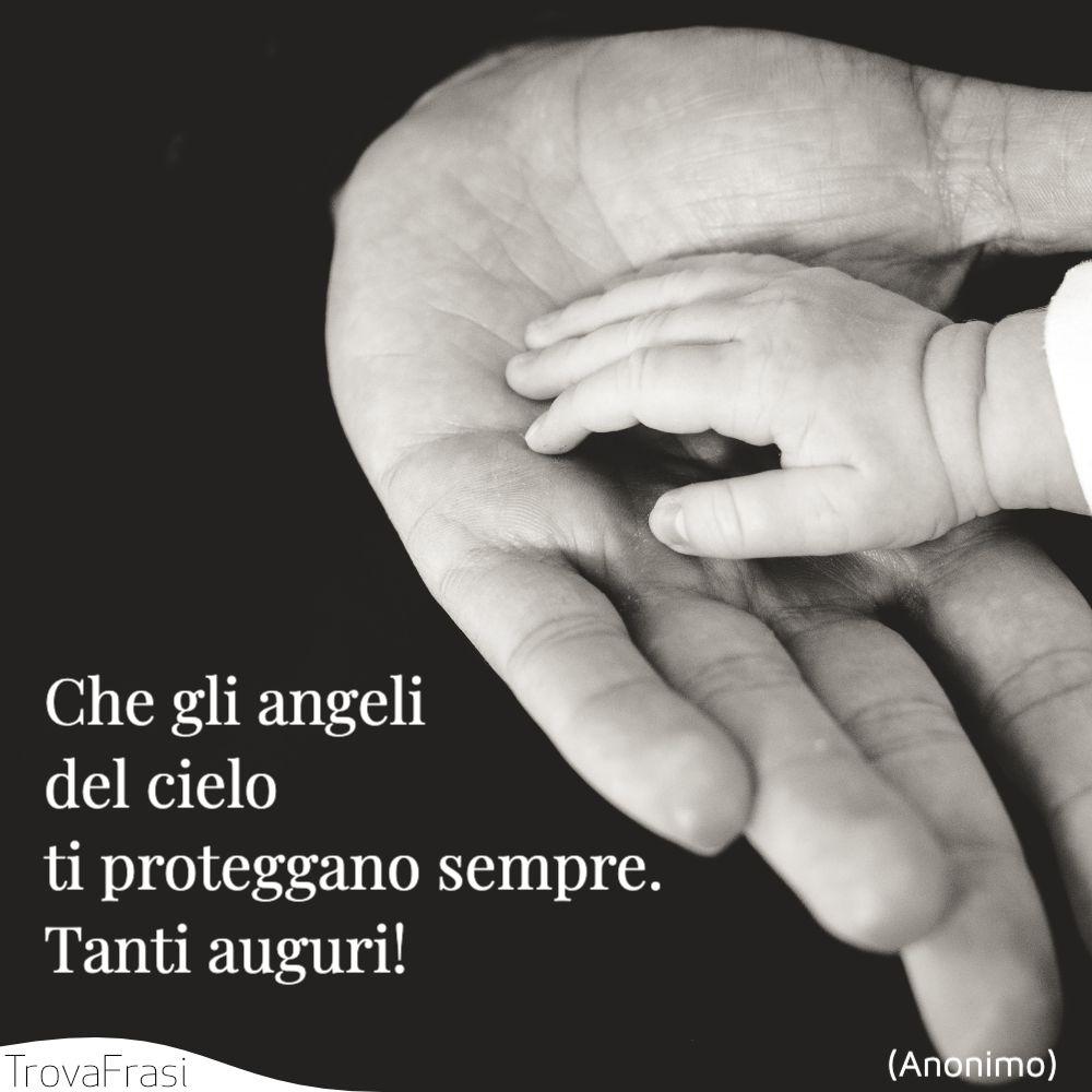 Che gli angeli del cielo ti proteggano sempre. Tanti auguri!