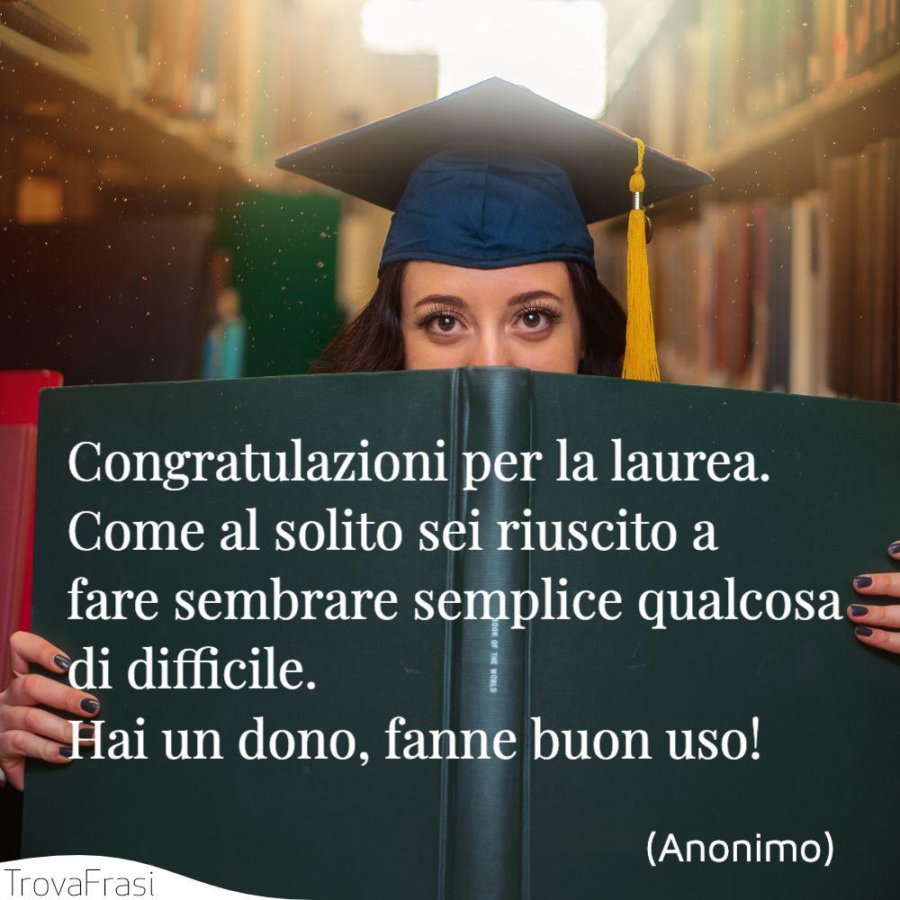 Congratulazioni per la laurea. Come al solito sei riuscito a fare sembrare semplice qualcosa di difficile. Hai un dono, fanne buon uso!