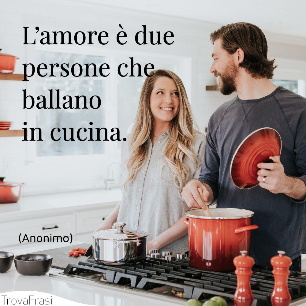 L'amore è due persone che ballano in cucina.