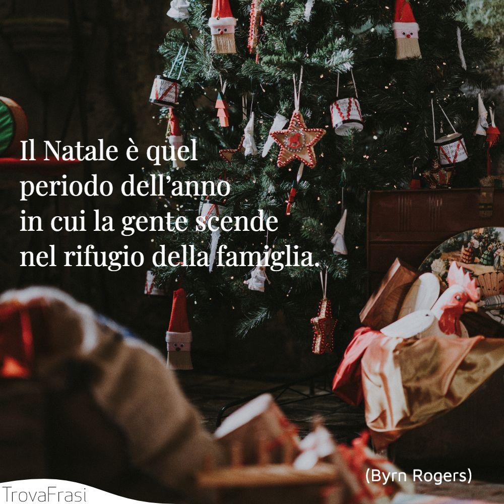 Il Natale è quel periodo dell'anno in cui la gente scende nel rifugio della famiglia.