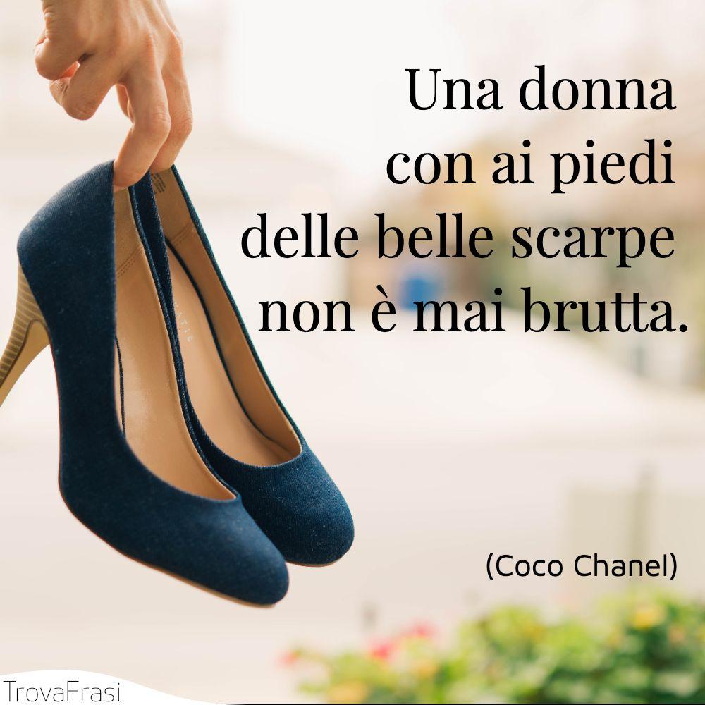 Una donna con ai piedi delle belle scarpe non è mai brutta.