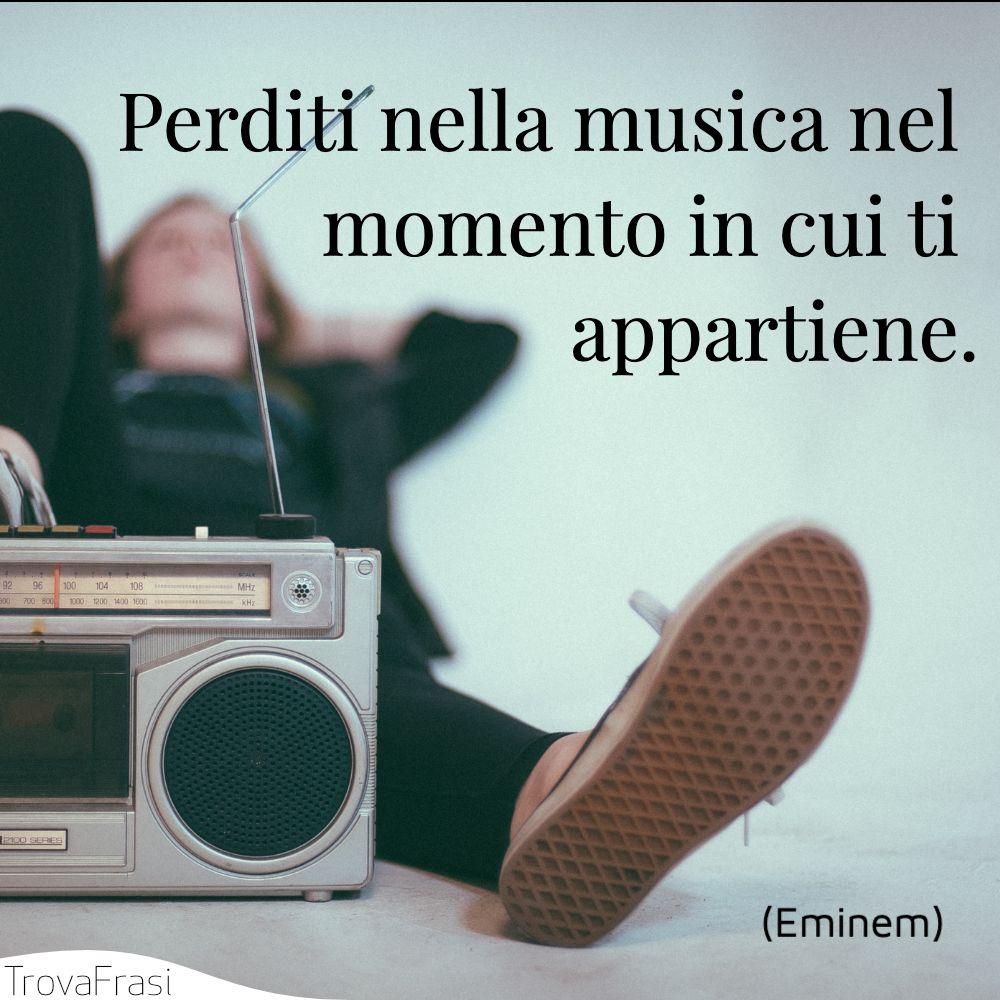 Perditi nella musica nel momento in cui ti appartiene.