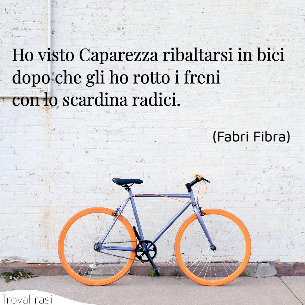 Ho visto Caparezza ribaltarsi in bici dopo che gli ho rotto i freni | con lo scardina radici.