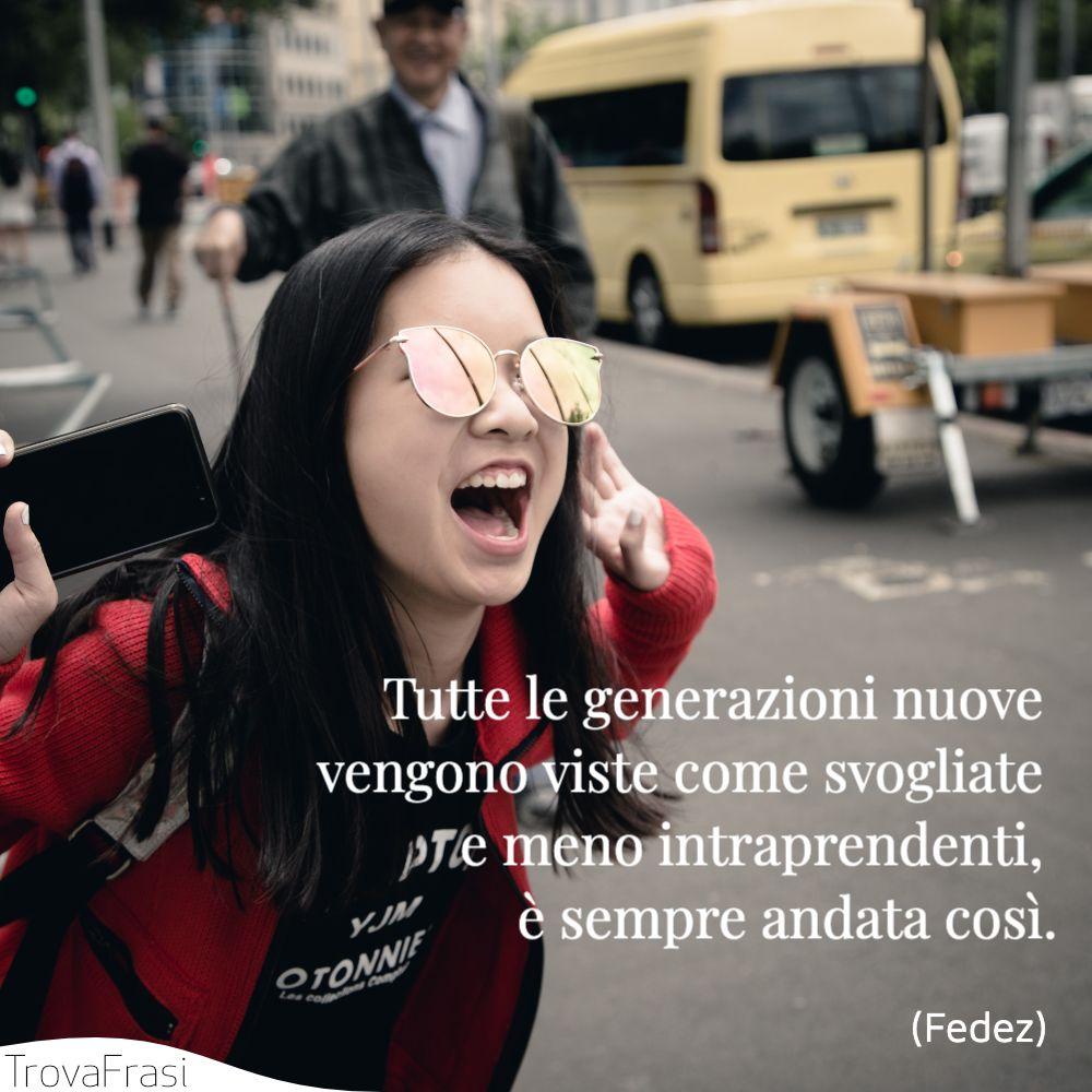 Tutte le generazioni nuove vengono viste come svogliate e meno intraprendenti, è sempre andata così.