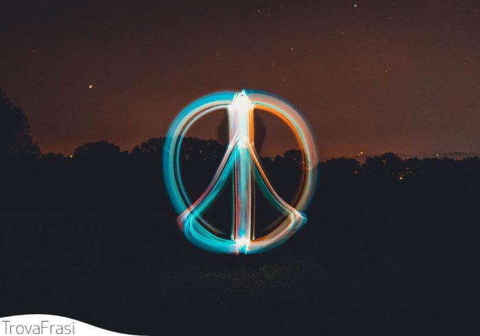 Le Frasi Sulla Pace Per Esaltarne La Necessità Trovafrasi