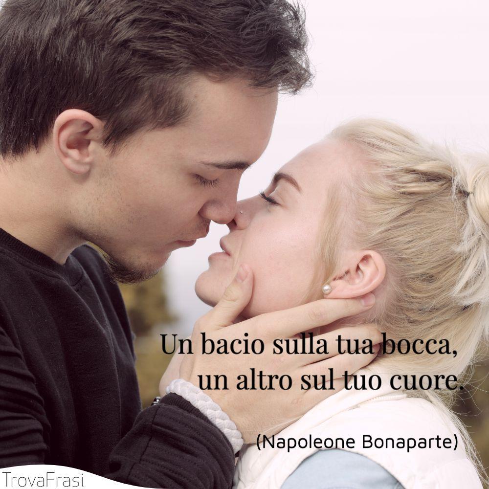 Un bacio sulla tua bocca, un altro sul tuo cuore.