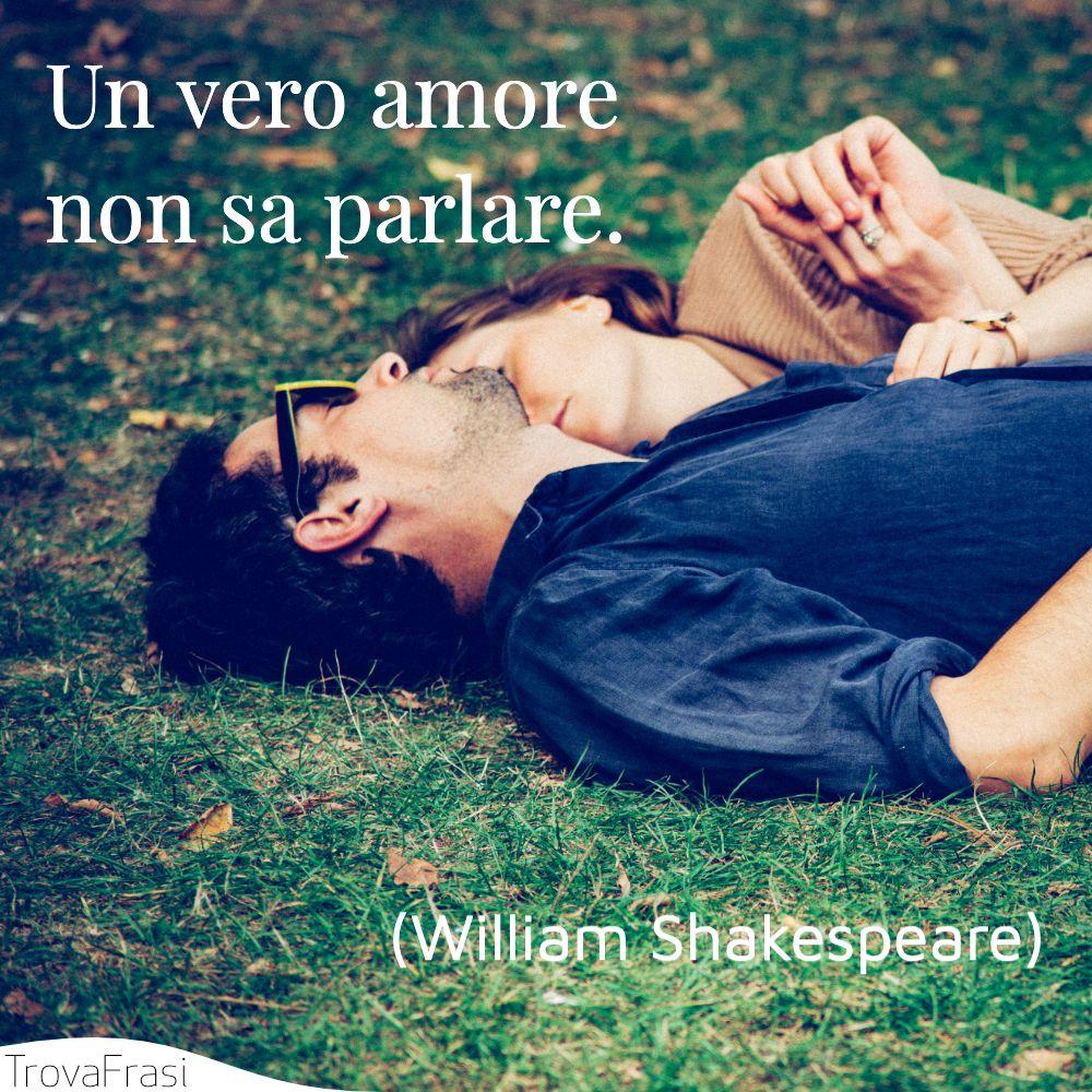 Un vero amore non sa parlare.