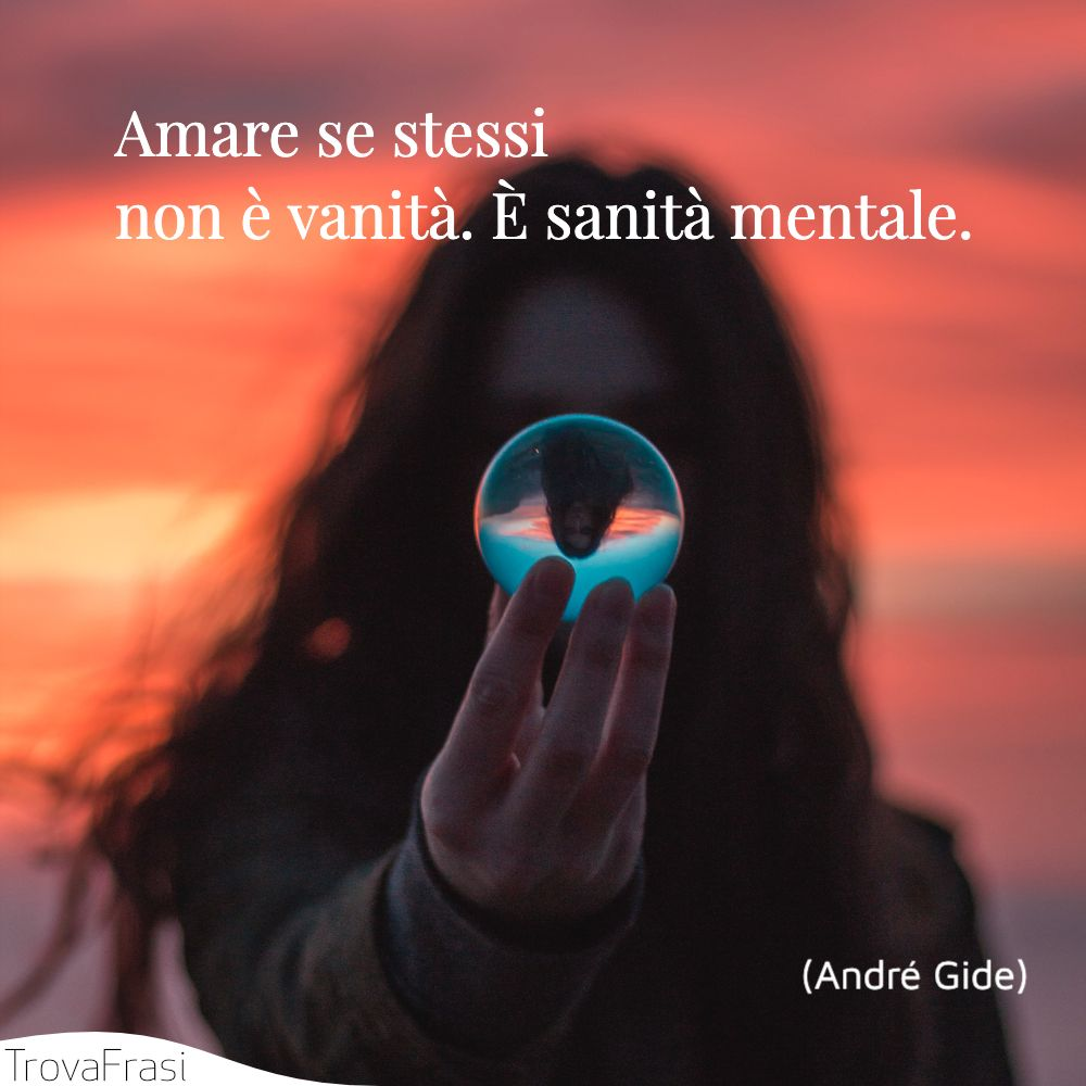 Amare se stessi non è vanità. È sanità mentale.