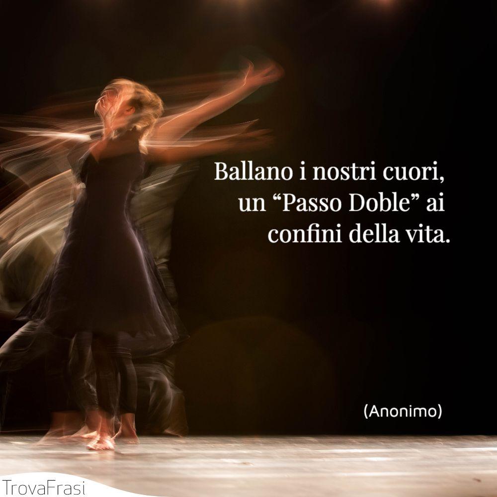 """Ballano i nostri cuori, un """"Passo Doble"""" ai confini della vita."""