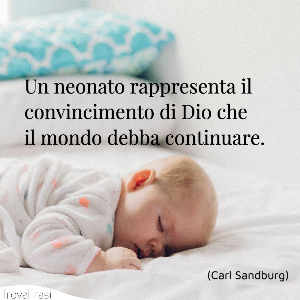 Un neonato rappresenta il convincimento di Dio che il mondo debba continuare.
