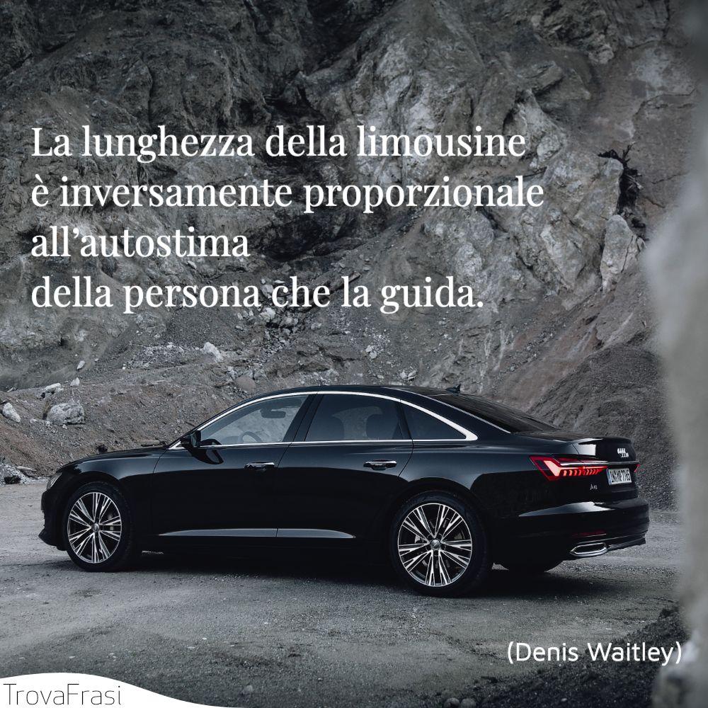 La lunghezza della limousine è inversamente proporzionale all'autostima della persona che la guida.