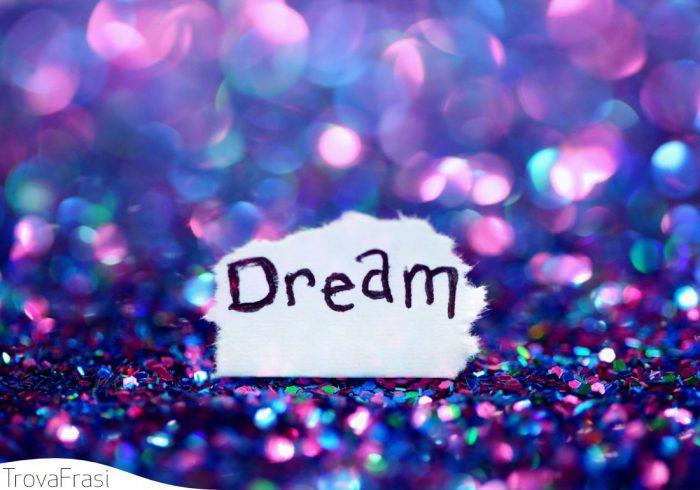Le Frasi Sui Sogni I Nostri Desideri Piu Profondi Trovafrasi