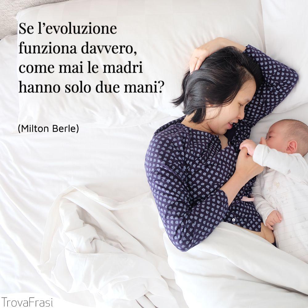 Se l'evoluzione funziona davvero, come mai le madri hanno solo due mani?