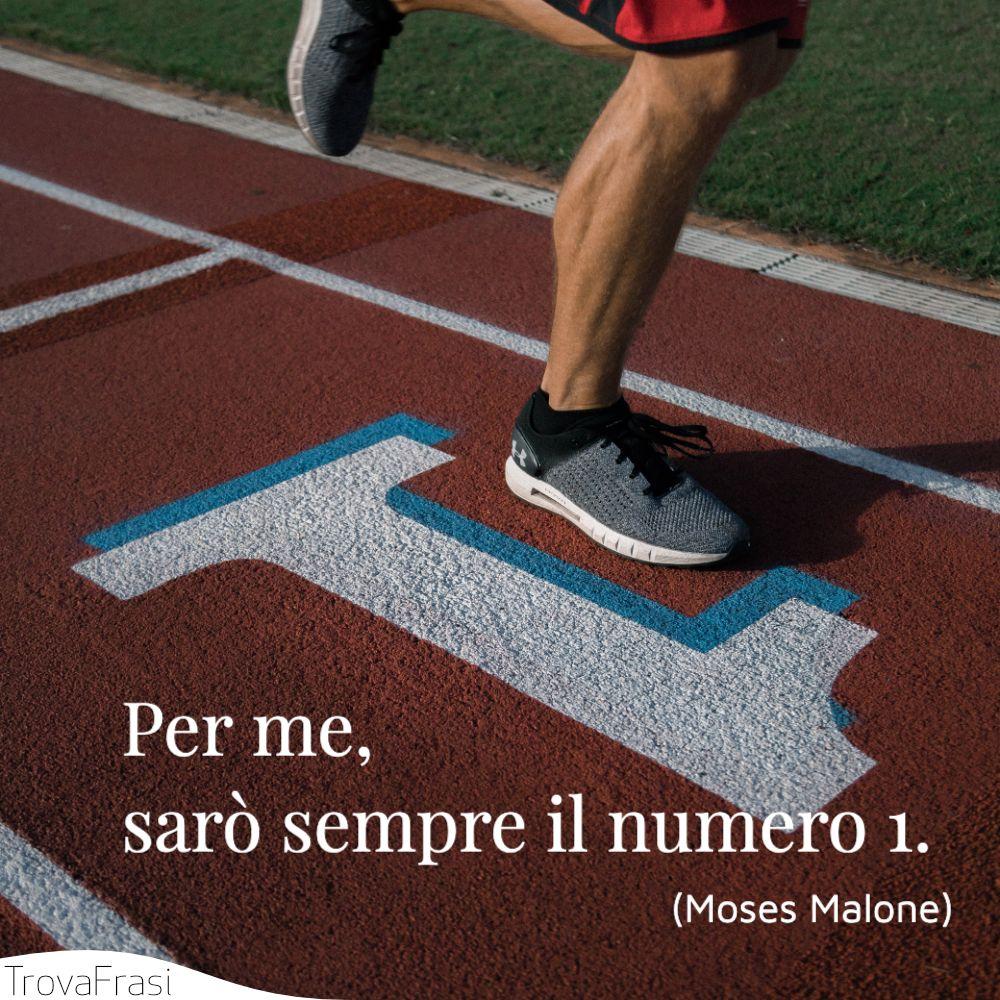 Per me, sarò sempre il numero 1.