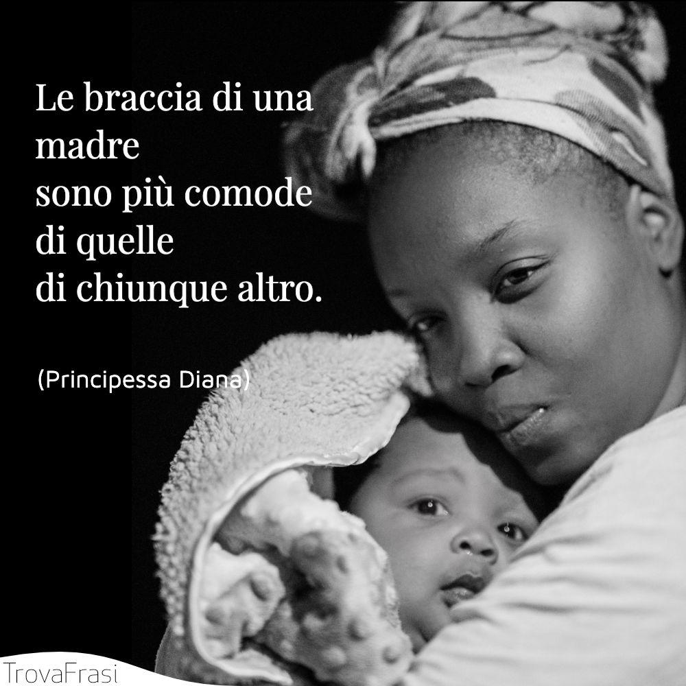 Le braccia di una madre sono più comode di quelle di chiunque altro.