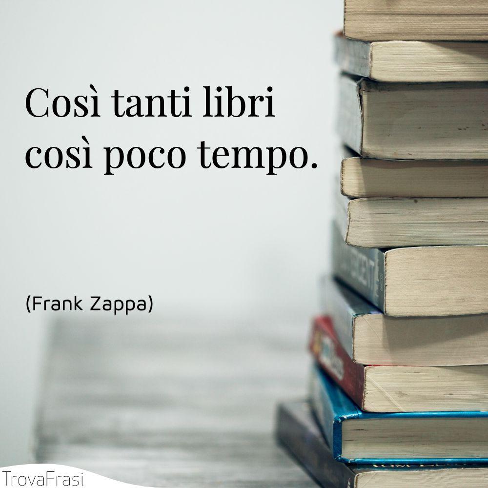 Così tanti libri così poco tempo.