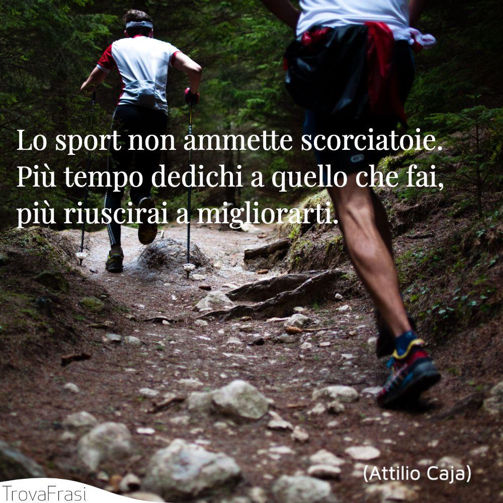 Lo sport non ammette scorciatoie. Più tempo dedichi a quello che fai, più riuscirai a migliorarti.