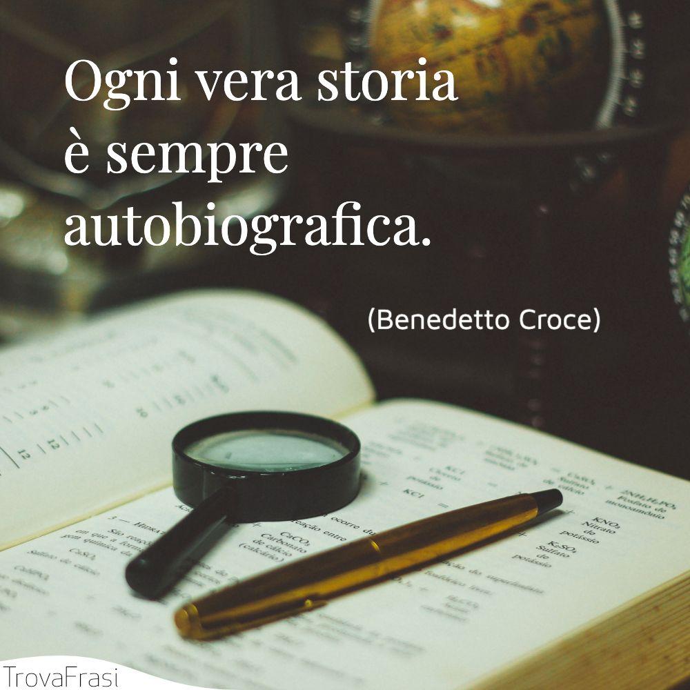 Ogni vera storia è sempre autobiografica.
