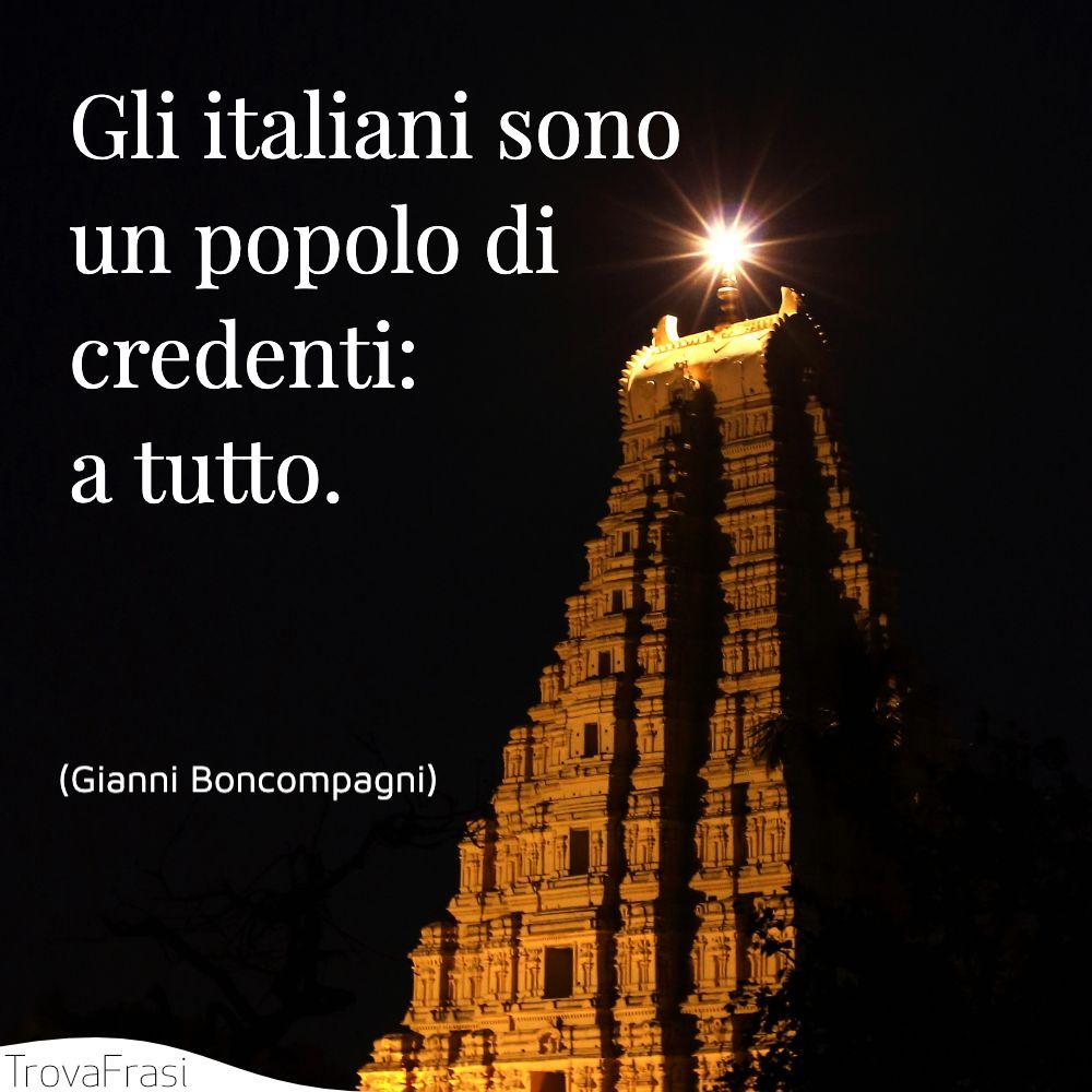 Gli italiani sono un popolo di credenti: a tutto.