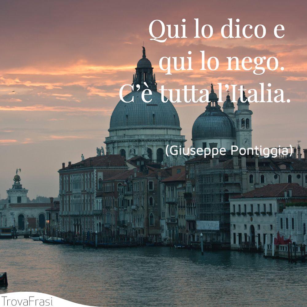 Qui lo dico e qui lo nego. C'è tutta l'Italia.