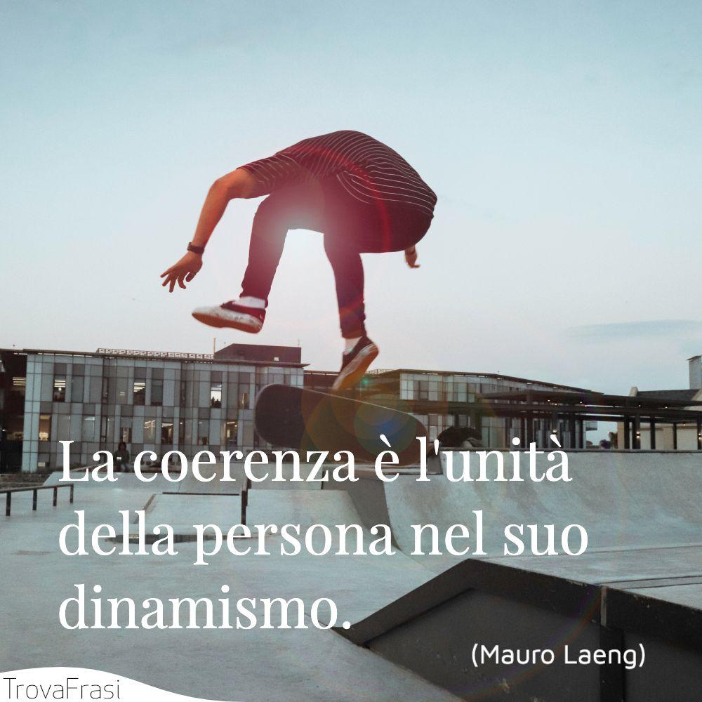 La coerenza è l'unità della persona nel suo dinamismo.