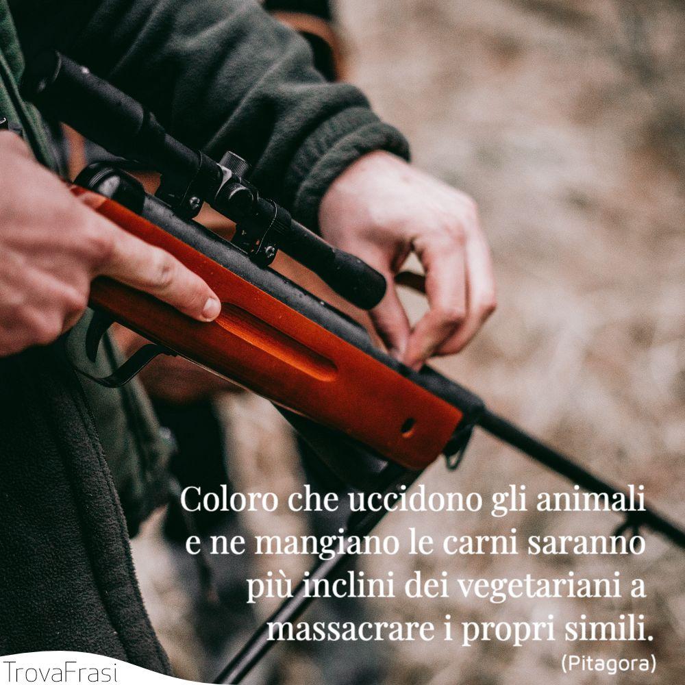 Coloro che uccidono gli animali e ne mangiano le carni saranno più inclini dei vegetariani a massacrare i propri simili.