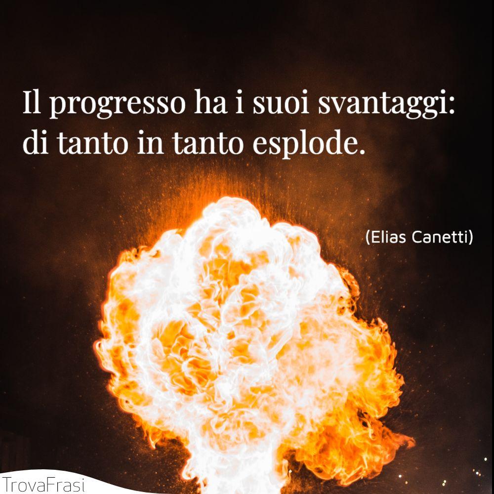Il progresso ha i suoi svantaggi: di tanto in tanto esplode.