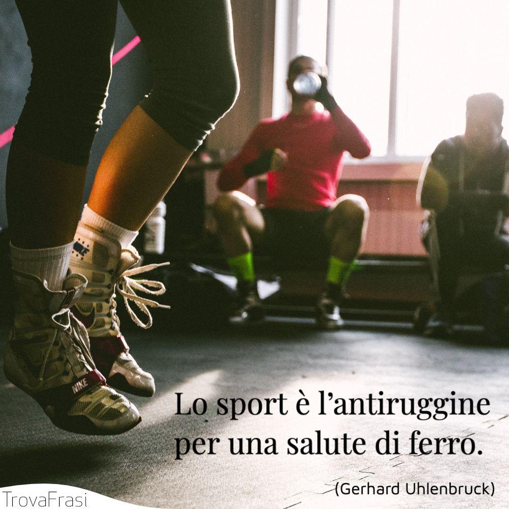Lo sport è l'antiruggine per una salute di ferro.