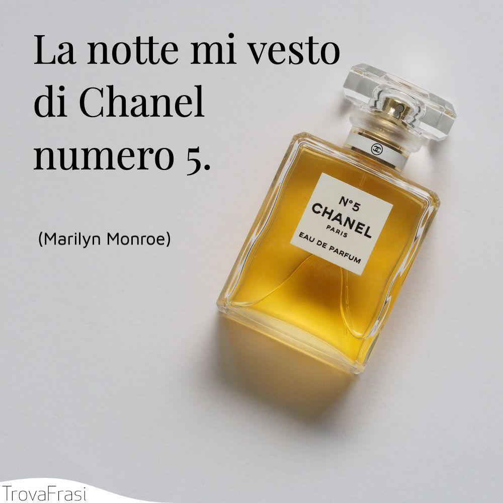La notte mi vesto di Chanel numero 5.