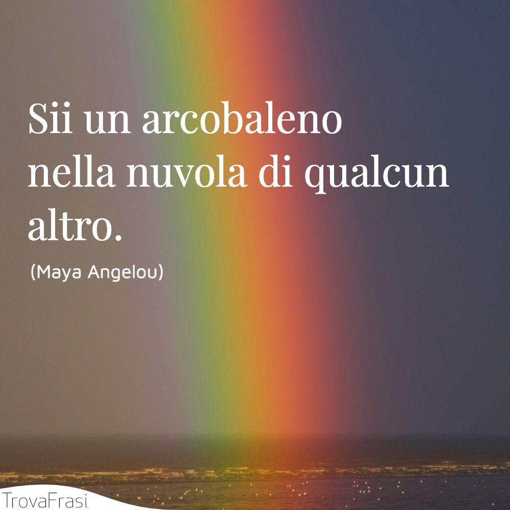 Sii un arcobaleno nella nuvola di qualcun altro.