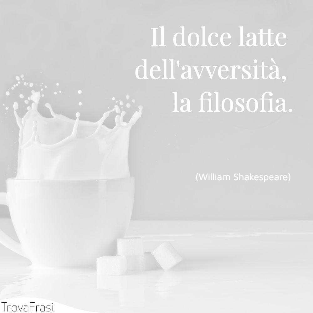 Il dolce latte dell'avversità, la filosofia.