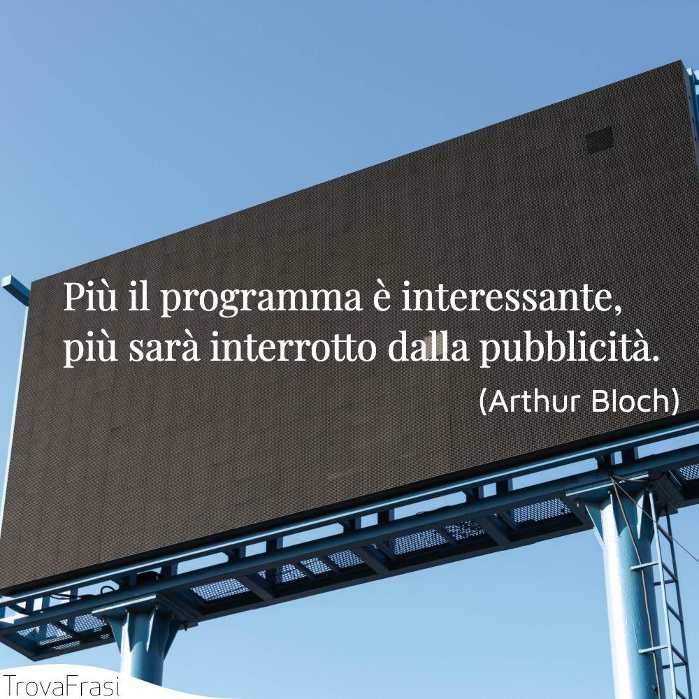 Più il programma è interessante, più sarà interrotto dalla pubblicità.