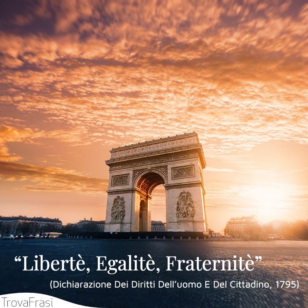 """""""Libertè, Egalitè, Fraternitè"""""""