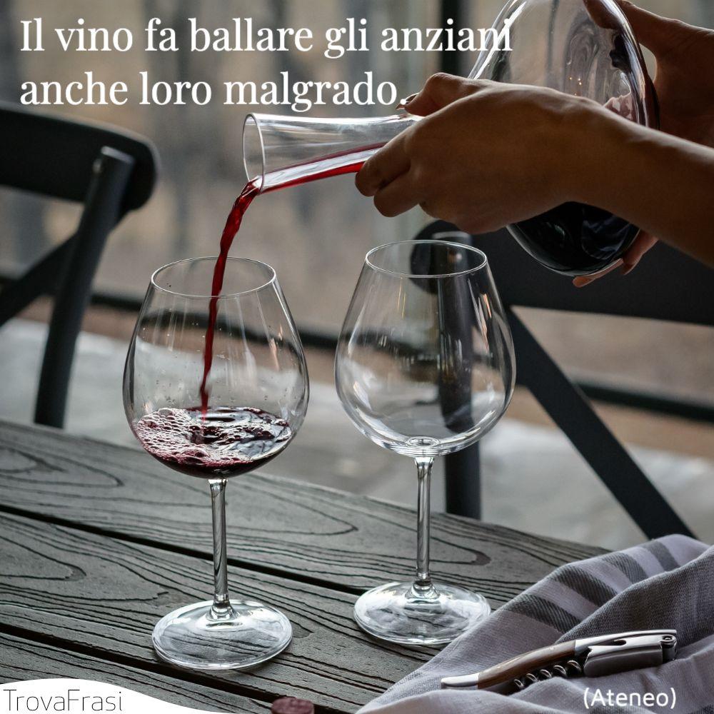 Il vino fa ballare gli anziani anche loro malgrado.