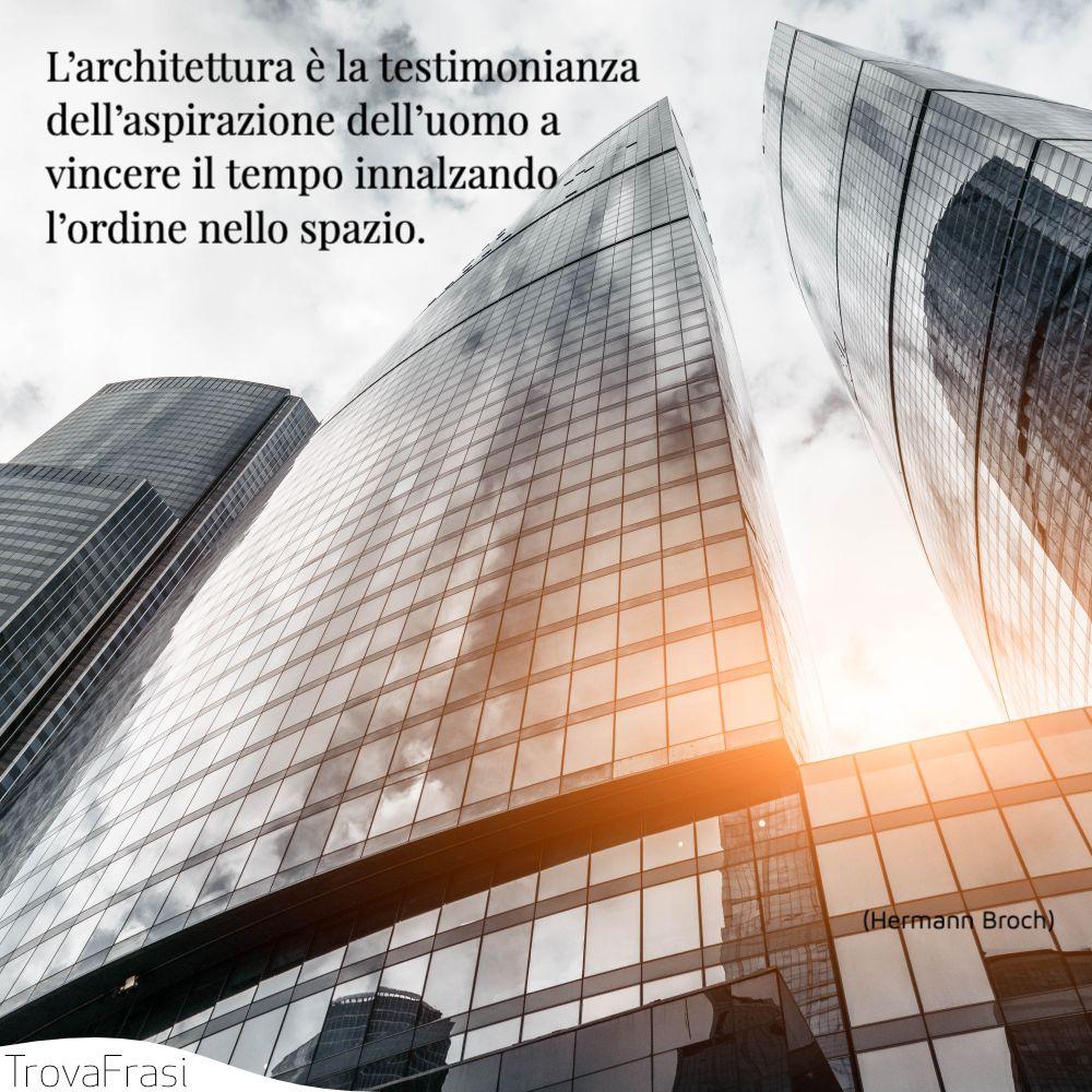 Frasi Sull Architettura E L Arte Di Costruire Edifici Trovafrasi