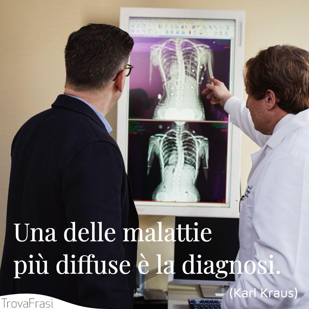 Una delle malattie più diffuse è la diagnosi.
