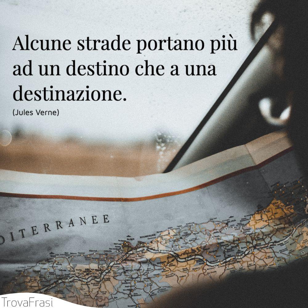 Alcune strade portano più ad un destino che a una destinazione.