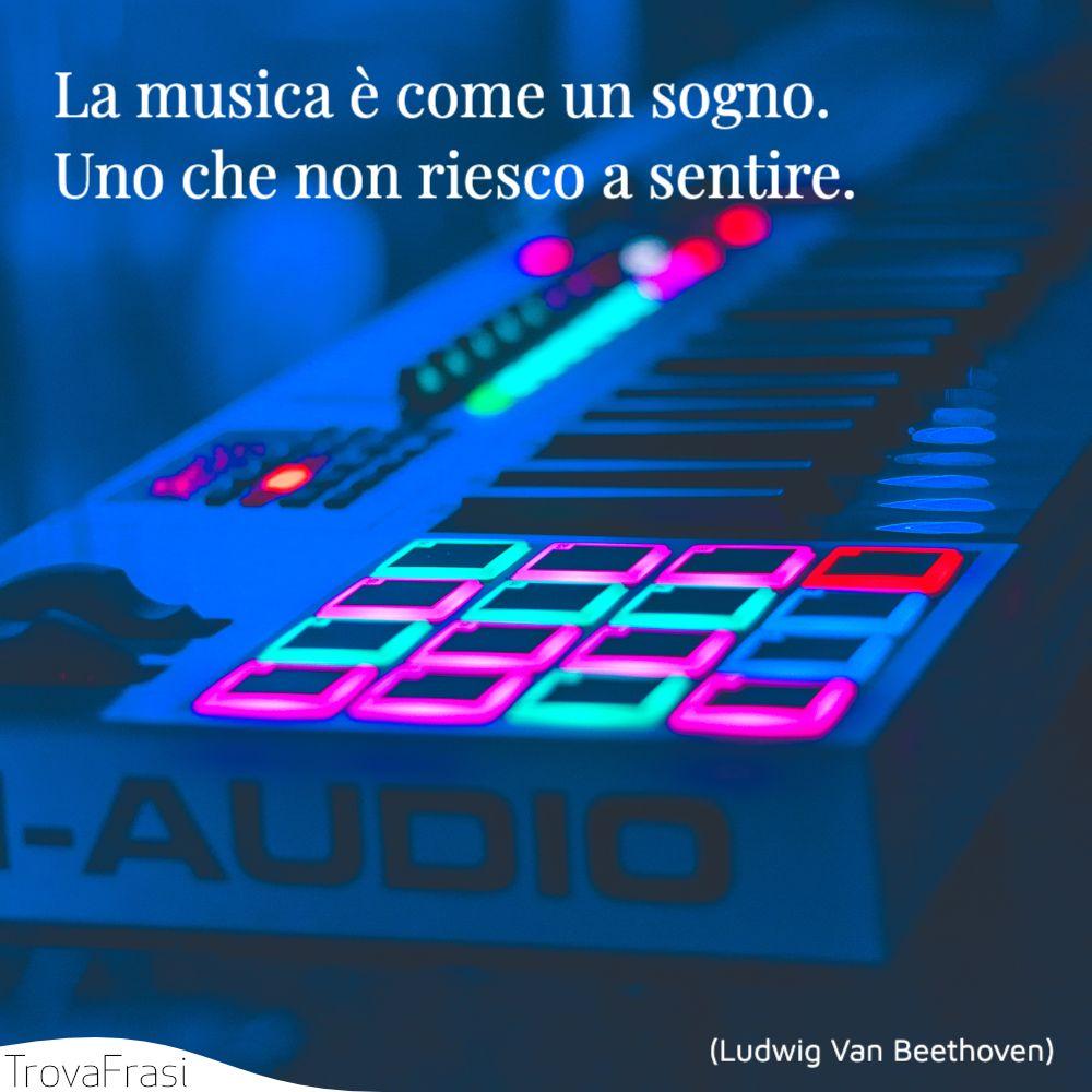 La musica è come un sogno. Uno che non riesco a sentire.