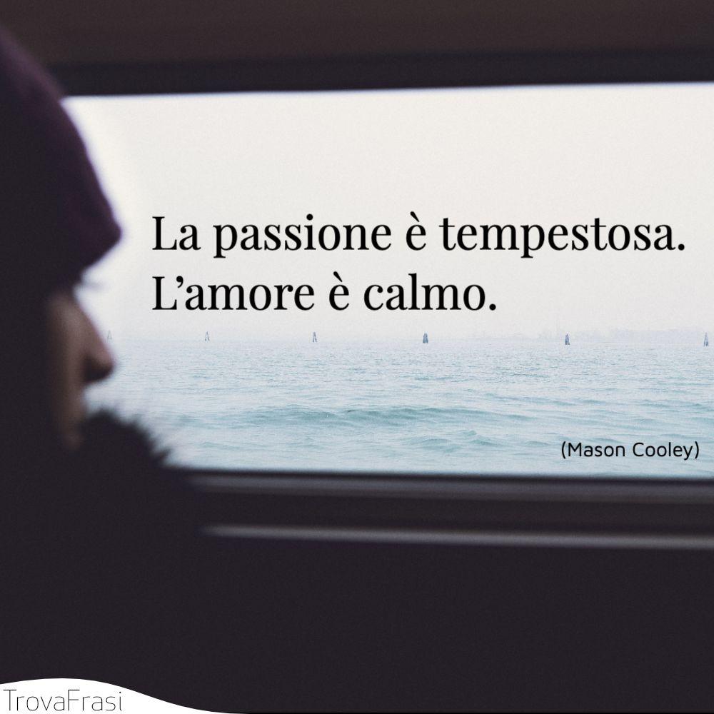 Frasi Sulla Passione E L Amore Impetuoso Trovafrasi