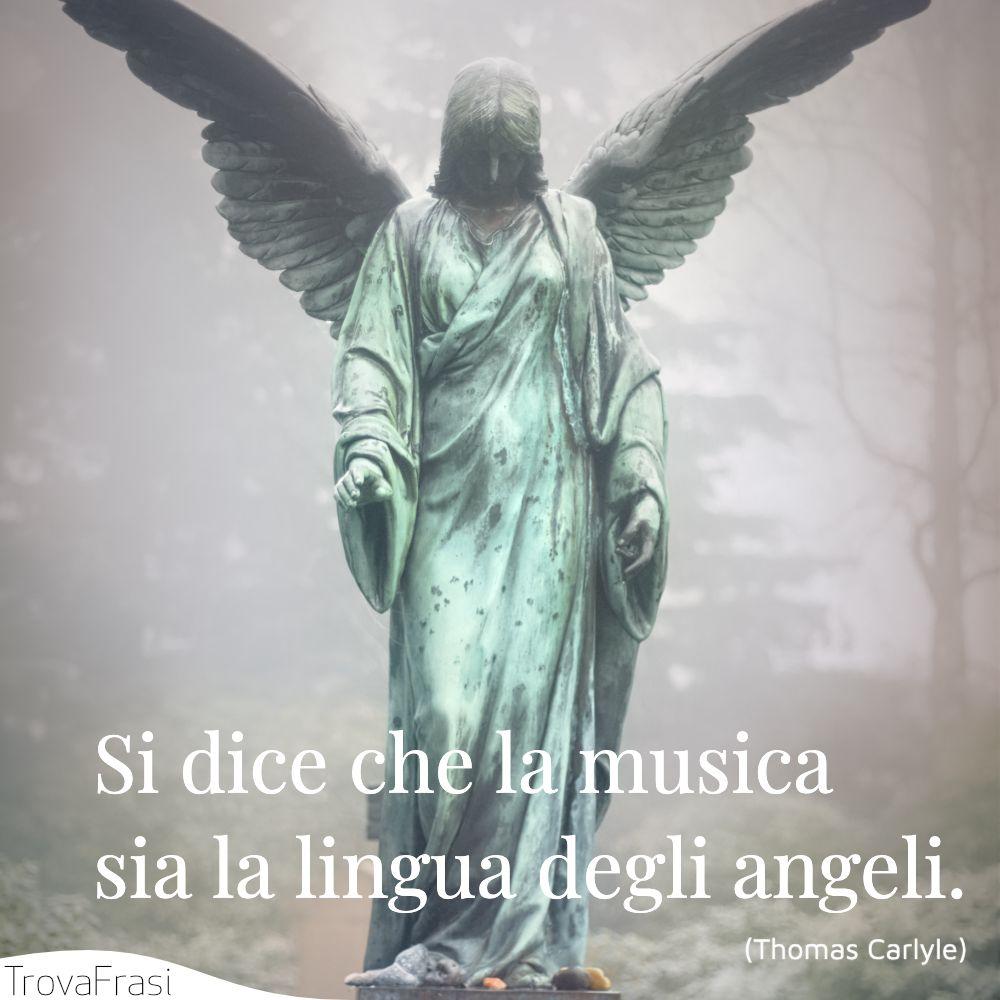 Si dice che la musica sia la lingua degli angeli.
