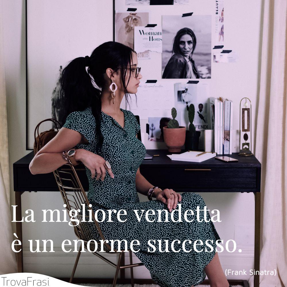 La migliore vendetta è un enorme successo.