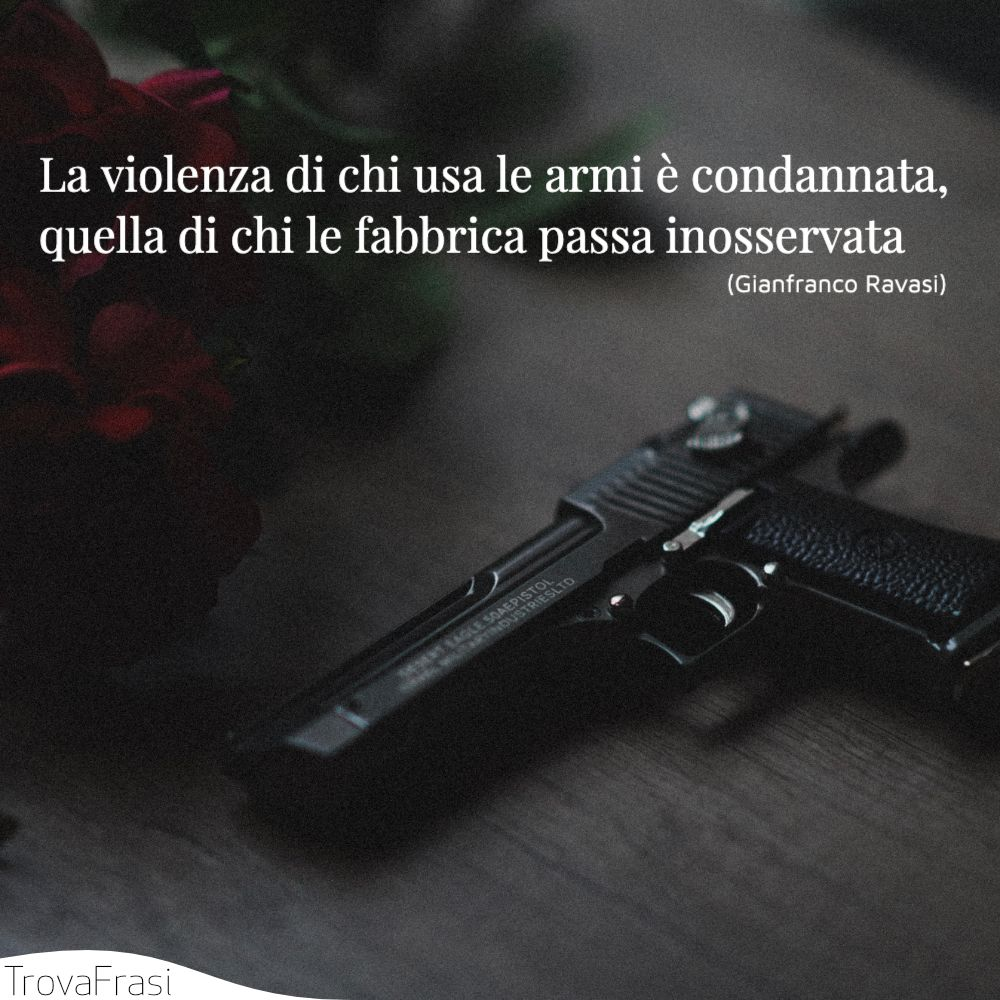 La violenza di chi usa le armi è condannata, quella di chi le fabbrica passa inosservata