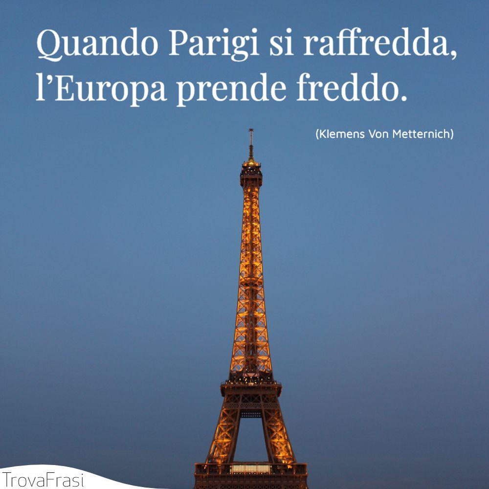 Quando Parigi si raffredda, l'Europa prende freddo.