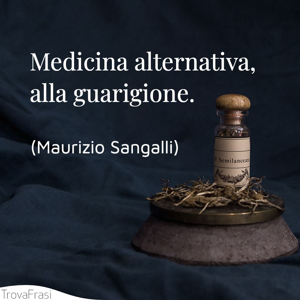 Medicina alternativa, alla guarigione.