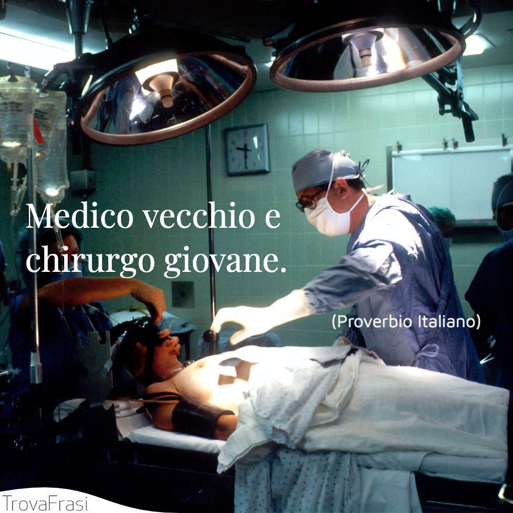Medico vecchio e chirurgo giovane.