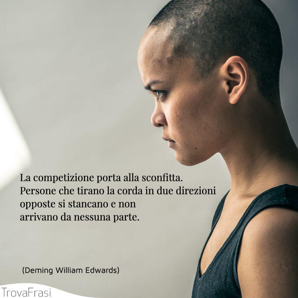 La competizione porta alla sconfitta. Persone che tirano la corda in due direzioni opposte si stancano e non arrivano da nessuna parte.